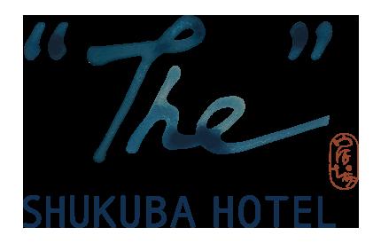 """""""The"""" SHUKUBA HOTEL"""